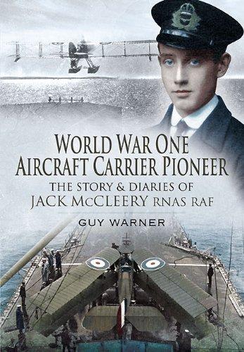 WORLD WAR ONE AIRCRAFT CARRIER PIONEER: Guy Warner