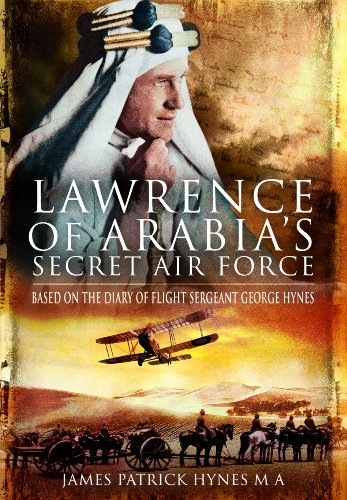 9781848842663: Lawrence of Arabia's Secret Air Force: Based on the Diary of Flight Sergeant George Hynes