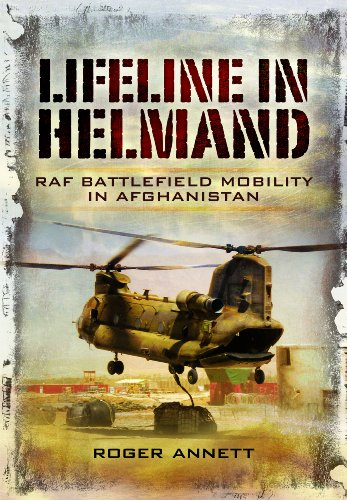 Lifeline in Helmand: RAF Front-Line Air Supply in Afghanistan: Annett, Roger
