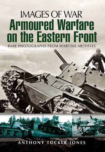 9781848842809: Armoured Warfare on the Eastern Front: Rare Photographs from Wartime Archives (Images of War)