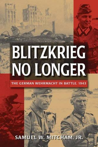 9781848843028: Blitzkreig No Longer: The German Wehrmacht in Battle, 1943