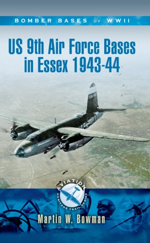 US 9TH AIR FORCE BASES IN ESSEX 1943 - 44 (Aviation Heritage Trail): Bowman, Martin