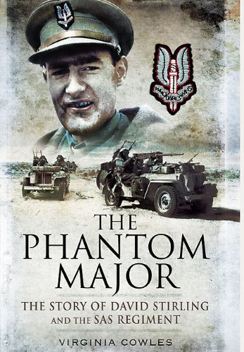 9781848843868: The Phantom Major: The Story of David Stirling and the SAS Regiment