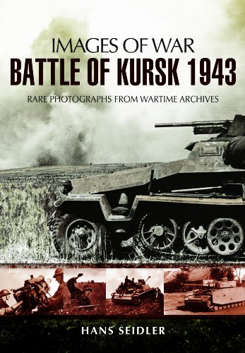 9781848843936: Battle of Kursk 1943: Rare Photographs from Wartime Archives (Images of War)