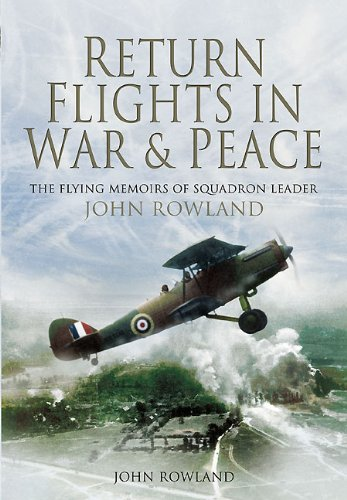 Return Flights - In War and Peace: John Rowland