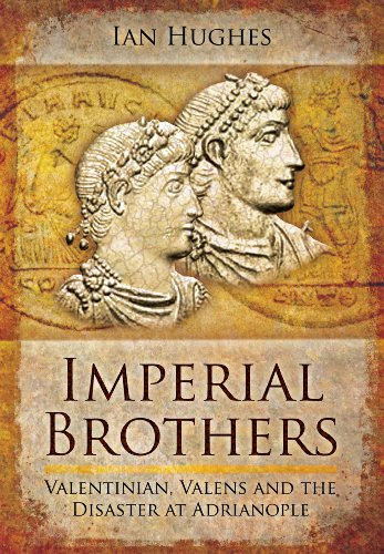 9781848844179: Imperial Brothers: Valentinian, Valens and the Disaster at Adrianople