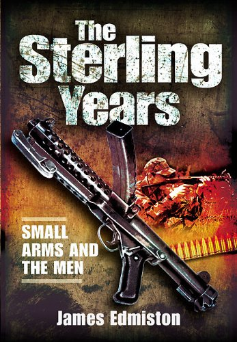 9781848844377: The Sterling Years: Small Arms and the Men