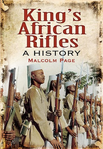 King's African Rifles. A History: Malcolm Page
