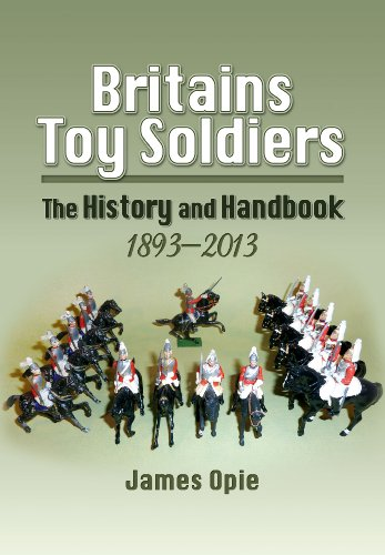 9781848844445: Britains Toy Soldiers: The History and Handbook 1893-2013