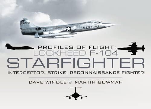 Lockheed F-104 Starfighter: Interceptor/ Strike/ Reconnaissance Fighter (Profiles of ...
