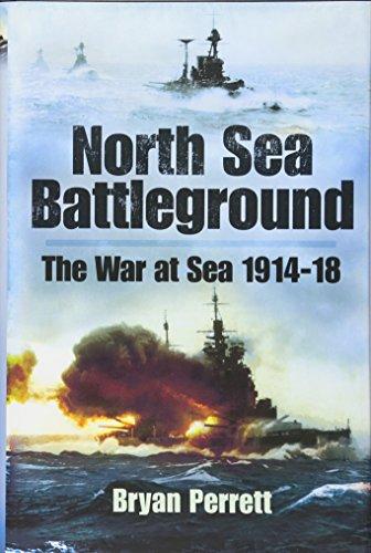 North Sea Battleground: The War at Sea 1914-1918: Perrett, Bryan