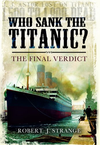 9781848844704: Who Sank the Titanic?: The Final Verdict