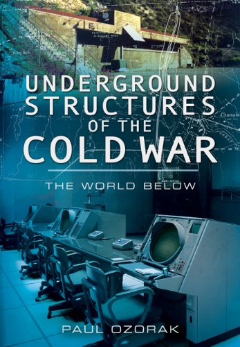 Underground Structures of the Cold War: Ozorak, Paul