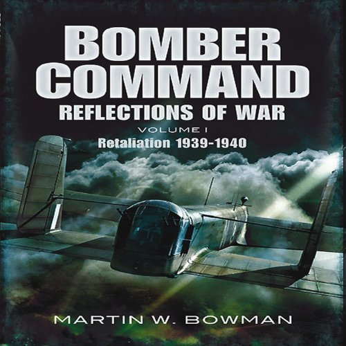 9781848844926: RAF Bomber Command: Reflections of War, Vol. 1: Cover of Darkness, 1939-May 1942