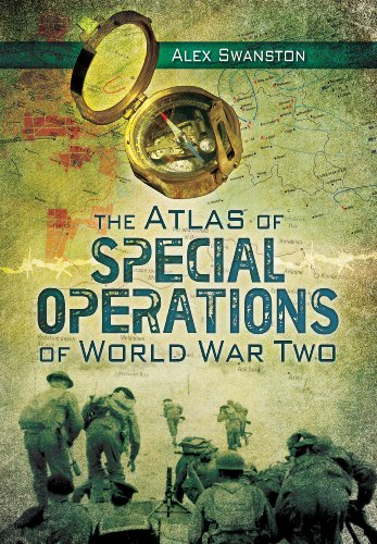 The Atlas of Special Operations of World War Two: Swanston, Alexander