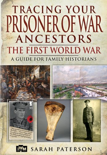 Tracing Your Prisoner of War Ancestors: The First World War (Family History (Pen & Sword)): ...