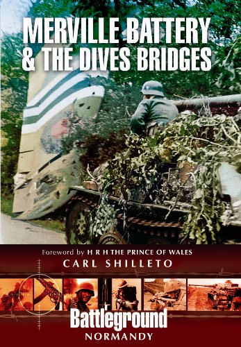 9781848845190: Merville Battery & The Dives Bridges: British 6th Airborne Division Landings in Normandy D-day 6th June 1944