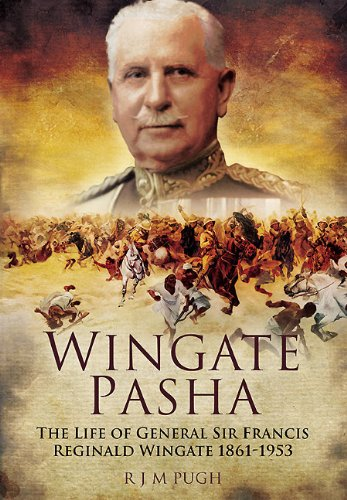 9781848845312: Wingate Pasha: The Life of General Sir Francis Reginald Wingate 1861 - 1953