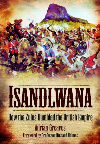 9781848845329: Isandlwana: How the Zulus Humbled the British Empire