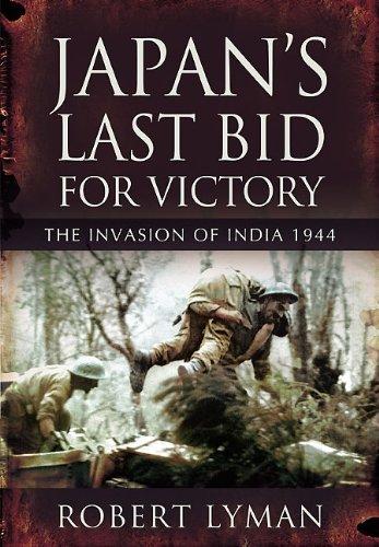 JAPAN'S LAST BID FOR VICTORY: The Invasion: Lyman, Robert