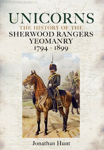 Unicorns: The History of the Sherwood Rangers: Hunt, Jonathan