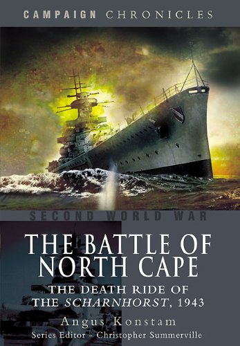 9781848845572: The Battle of North Cape: The Death Ride of the Scharnhorst, 1943 (Campaign Chronicle)