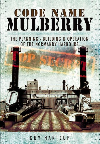 9781848845589: Code Name Mulberry: The Planning, Building & Operation of the Normandy Harbours