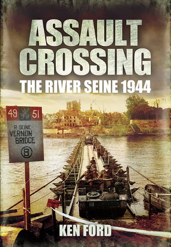 Assault Crossing: The River Seine 1944: Ford, Ken
