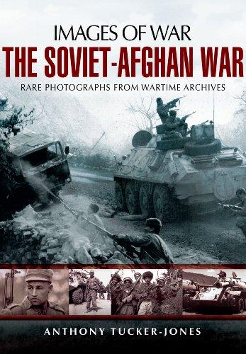 The Soviet-Afghan War (Images of War): Tucker-Jones, Anthony