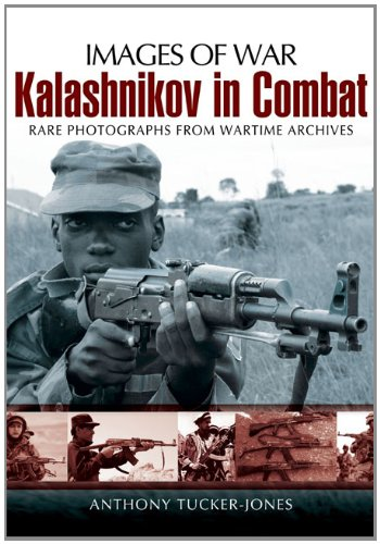 9781848845794: Kalashnikov in Combat: Rare Photographs from Wartime Archives (Images of War)