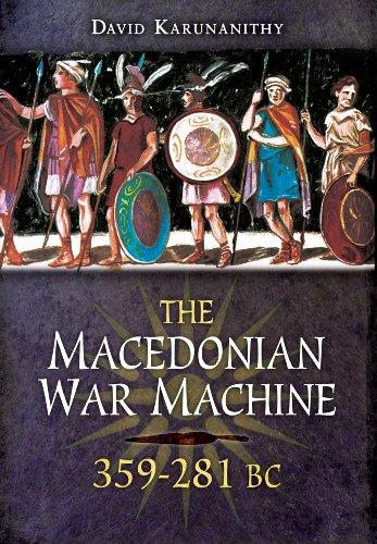 The Macedonian War Machine 359-281 BC: Karunanithy, David