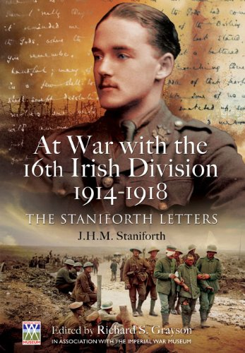 9781848846340: At War with the 16th Irish Division 1914-1918: The Letters of J H M Staniforth
