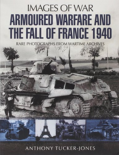 9781848846395: Armoured Warfare and the Fall of France: Rare Photographs from Wartime Archives (Images of War)