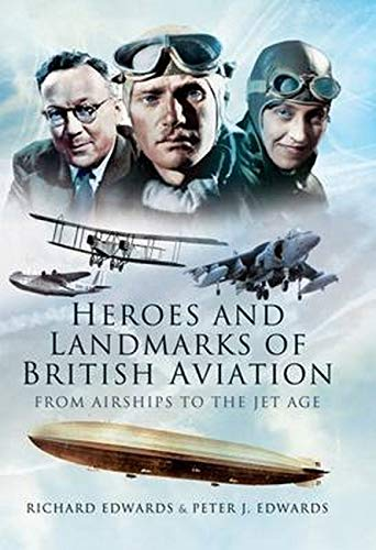 9781848846456: Heroes and Landmarks of British Aviation: From Airships to the Jet Age