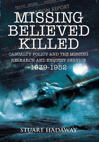9781848846593: Missing Believed Killed: Casualty Policy and the Missing Research and Enquiry Service 1939-1952