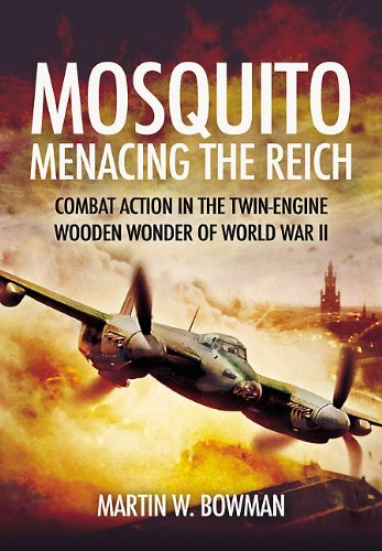 9781848846609: Mosquito: Menacing the Reich: Combat Action in the Twin-Engine Wooden Wonder of World War II