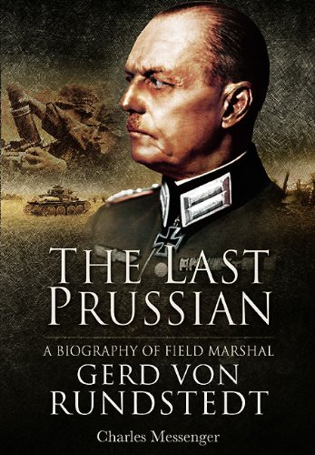 9781848846623: The Last Prussian: A Biography of Field Marshal Gerd von Rundstedt