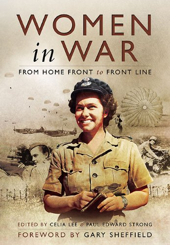 Women in War - from Home Front to Front Line (1st edition) - Lee, Celia; Strong, Paul Edward; Sheffield, Gary