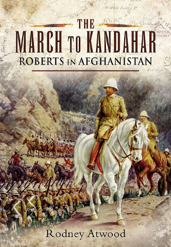 9781848846722: The March to Kandahar: Roberts in Afghanistan