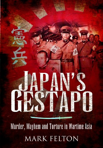 9781848846807: Japan's Gestapo: Murder, Mayhem and Torture in Wartime Asia
