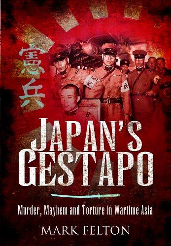 9781848846807: Japan's Gestapo: Murder, Mayhem and Torture in Wartime Asia