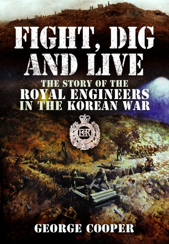 9781848846845: Fight, Dig and Live: The Story of the Royal Engineers in the Korean War