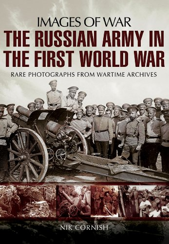 9781848847521: The Russian Army in the First World War: Rare Photographs from Wartime Archives