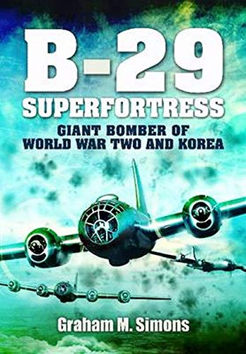 9781848847538: B-29: Superfortress: Giant Bomber of World War 2 and Korea