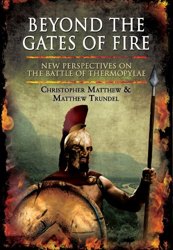 Beyond the Gates of Fire: New Perspectives on the Battle of Thermopylae: Matthew, Christopher