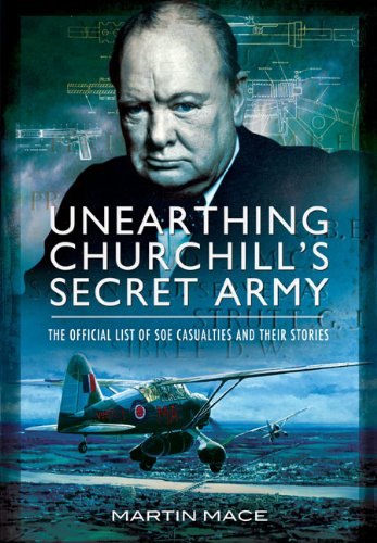 Unearthing Churchill's Secret Army: The Official List: Mace, Martin, Grehan,