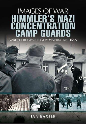 HIMMLER'S NAZI CONCENTRATION CAMP GUARDS (Images of War): Ian Baxter