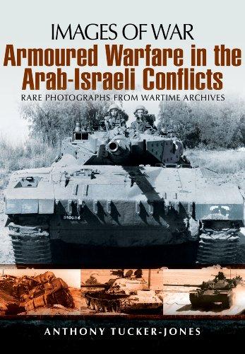 Armoured Warfare in the Arab-Israeli Conflicts (Paperback): Anthony Tucker-Jones