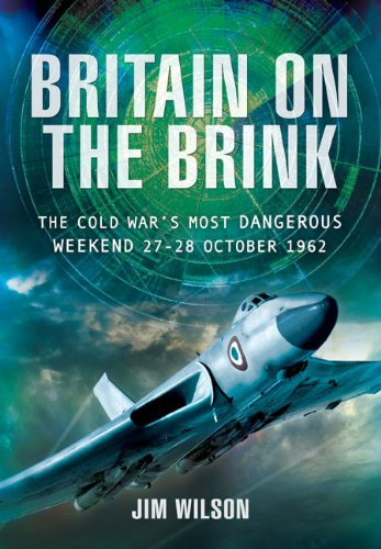 BRITAIN ON THE BRINK: The Cold War's Most Dangerous Weekend, 27-28 October 1962: Wilson, Jim