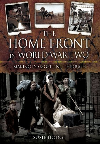 THE HOME FRONT IN WORLD WAR TWO: Keep Calm and Carry On: Hodge, Susie